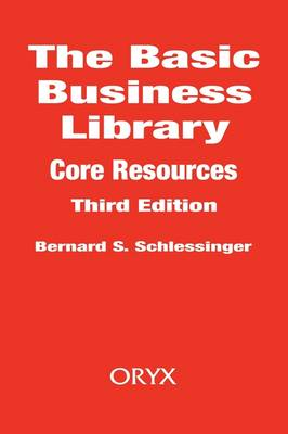 The Basic Business Library: Core Resources, 3rd Edition