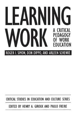 Learning Work: A Critical Pedagogy of Work Education