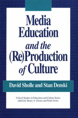 Media Education and the (Re)production of Culture