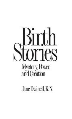 Birth Stories: Mystery, Power and Creation