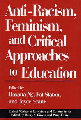 Anti-Racism, Feminism, and Critical Approaches to Education