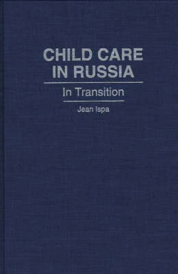 Child Care in Russia: In Transition