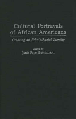 Cultural Portrayals of African Americans: Creating an Ethnic/Racial Identity