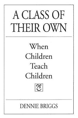 A Class of Their Own: When Children Teach Children