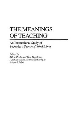 The Meanings of Teaching: An International Study of Secondary Teachers' Work Lives