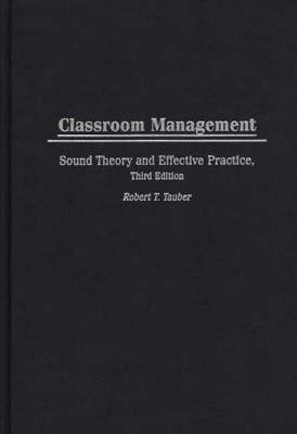 Classroom Management: Sound Theory and Effective Practice, 3rd Edition