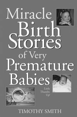 Miracle Birth Stories of Very Premature Babies: Little Thumbs Up!