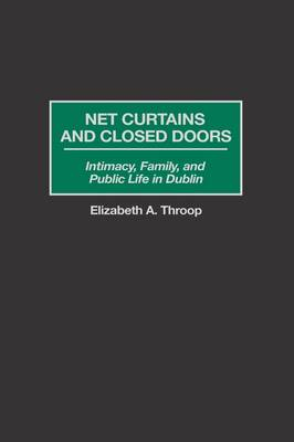 Net Curtains and Closed Doors: Intimacy, Family, and Public Life in Dublin
