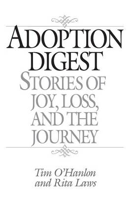 Adoption Digest: Stories of Joy, Loss, and the Journey