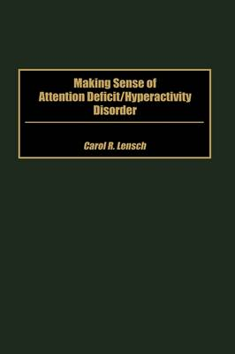 Making Sense of Attention Deficit/Hyperactivity Disorder