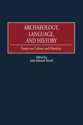 Archaeology, Language and History: Essays on Culture and Ethnicity