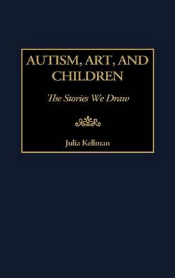 Autism, Art and Children: The Stories We Draw