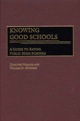 Knowing Good Schools: A Guide to Rating Public High Schools