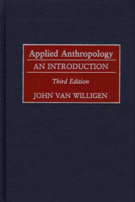 Applied Anthropology: An Introduction