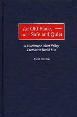 An Old Place, Safe and Quiet: A Blackstone River Valley Cremation Burial Site