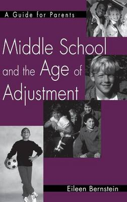 Middle School and the Age of Adjustment: A Guide for Parents