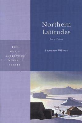 Northern Latitudes: Prose Poems