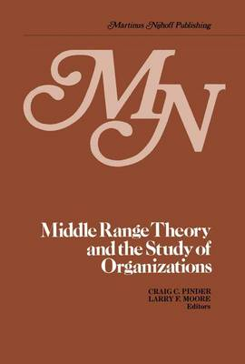 Middle Range Theory and the Study of Organizations