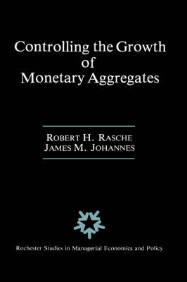 Controlling the Growth of Monetary Aggregates