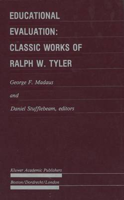 Educational Evaluation: Classic Works of Ralph W. Tyler