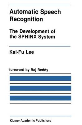 Automatic Speech Recognition: The Development of the SPHINX System