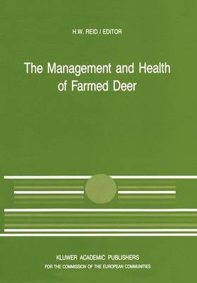 The Management and Health of Farmed Deer: A Seminar in the CEC Programme of Coordination of Research in Animal Husbandry, held in Edinburgh on 10-11 December 1987