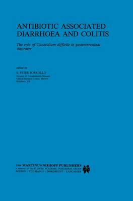 Antibiotic Associated Diarrhoea and Colitis: The role of Clostridium difficile in gastrointestinal disorders