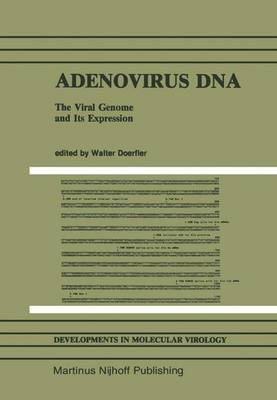 Adenovirus DNA: The Viral Genome and Its Expression