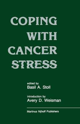 Coping with Cancer Stress: With an Introduction by Avery D. Weissman (Harvard Medical School, Boston)