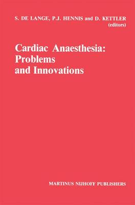 Cardiac Anaesthesia: Problems and Innovations