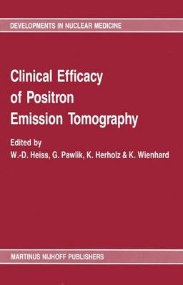 Clinical efficacy of positron emission tomography: Proceedings of a workshop held in Cologne, FRG, sponsored by the Commission of the European Communities as advised by the Committee on Medical and Public Health Research