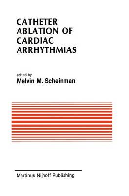 Catheter Ablation of Cardiac Arrhythmias: Basic Bioelectrical Effects and Clinical Indications