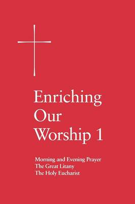 Enriching Our Worship 1: Morning and Evening