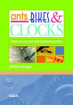 Ants, Bikes, and Clocks: Problem Solving for Undergraduates