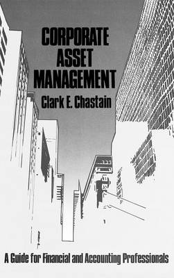 Corporate Asset Management: A Guide for Financial and Accounting Professionals