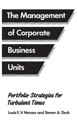 The Management of Corporate Business Units: Portfolio Strategies for Turbulent Times