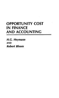 Opportunity Cost in Finance and Accounting
