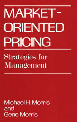 Market-Oriented Pricing: Strategies for Management