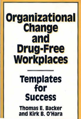 Organizational Change and Drug-Free Workplaces: Templates for Success