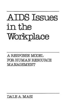 AIDS Issues in the Workplace: A Response Model for Human Resource Management