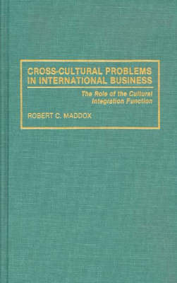 Cross-Cultural Problems in International Business: The Role of the Cultural Integration Function