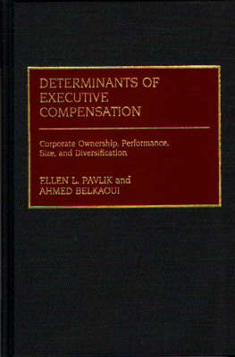 Determinants of Executive Compensation: Corporate Ownership, Performance, Size and Diversification