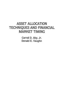 Asset Allocation Techniques and Financial Market Timing