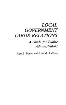 Local Government Labor Relations: A Guide for Public Administrators