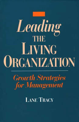 Leading the Living Organization: Growth Strategies for Management