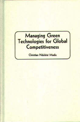 Managing Green Technologies for Global Competitiveness