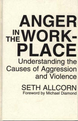 Anger in the Workplace: Understanding the Causes of Aggression and Violence