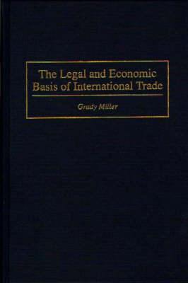 The Legal and Economic Basis of International Trade