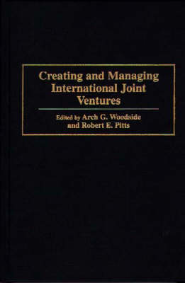 Creating and Managing International Joint Ventures