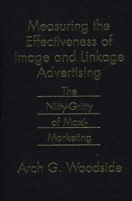 Measuring the Effectiveness of Image and Linkage Advertising: The Nitty-Gritty of Maxi-Marketing